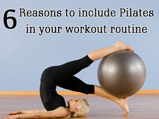 6 Reasons to include Pilates in your workout routine